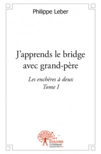 J'apprends le bridge avec grand-père - Tome I