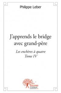 J'apprends le bridge avec grand-père - Tome IV