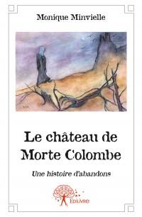 Le château de Morte Colombe