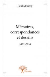 Mémoires, correspondances et dessins 1891-1918