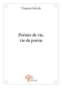 Poésies de vie, vie de poésie