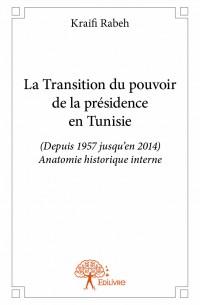 La Transition du pouvoir de la présidence en Tunisie
