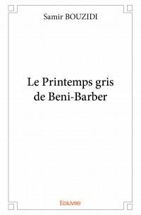 Le Printemps gris de Béni-Barber