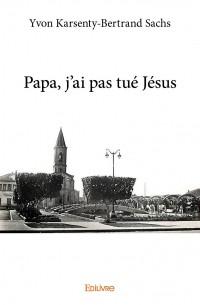 Papa, j'ai pas tué Jésus