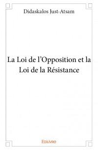 La Loi de l'opposition et la Loi de la Résistance