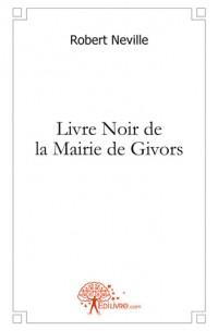 Livre Noir de la Mairie de Givors
