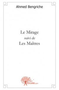 Le Mirage suivi de Les Ma