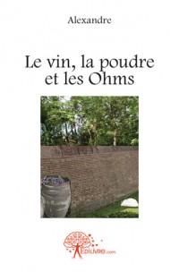 Le vin, la poudre et les Ohms