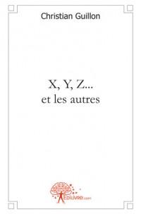 X, Y, Z... et les autres