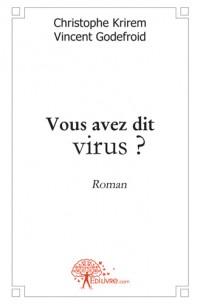 Vous avez dit virus ?