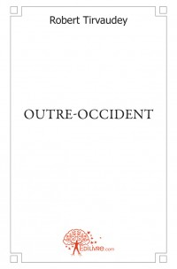 OUTRE-OCCIDENT