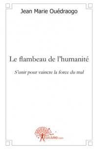 Le flambeau de l'humanit