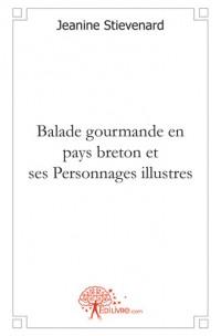 Balade gourmande en pays breton et ses Personnages illustres