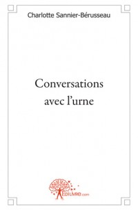 Conversations avec l'urne
