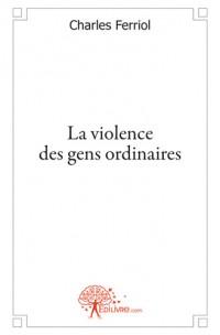 La Violence des gens ordinaires