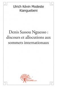 Denis Sassou Nguesso : discours et allocutions aux sommets internationaux