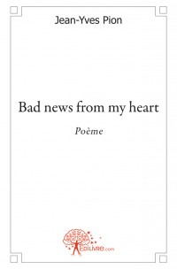 Bad news from my heart