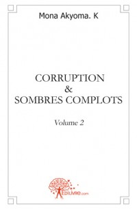 Corruption & Sombres complots - 2