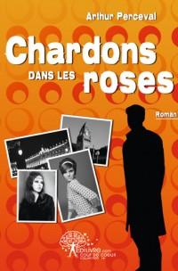 Chardons dans les roses