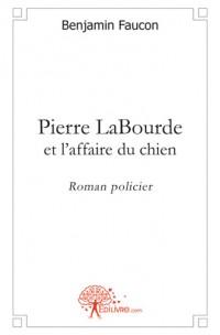 Pierre LaBourde et l'affaire du chien