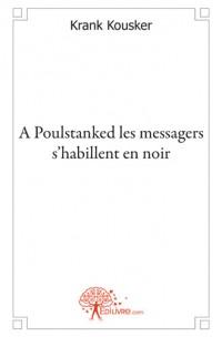 A Poulstanked les messagers s'habillent en noir
