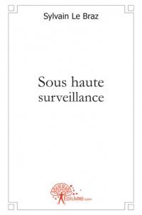 Sous haute surveillance