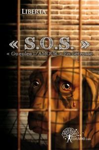 « S.O.S. » « Gueules D'AMOUR » En détresse