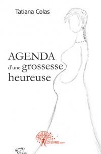 Agenda d'une grossesse heureuse