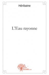 L'Eau rayonne