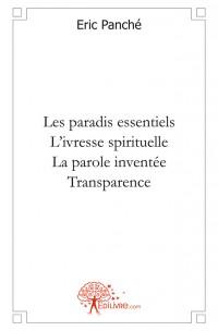 Les paradis essentiels - L'ivresse spirituelle - La parole invent