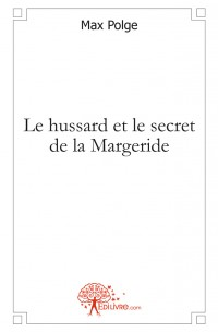 Le hussard et le secret de la Margeride