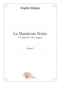La Manticore Noire - Tome 2
