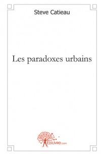 Les paradoxes urbains