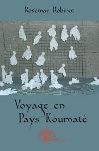 Voyage en Pays Koumat