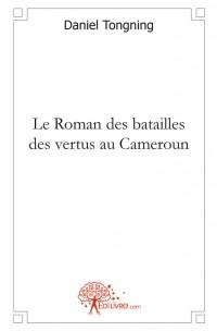 Le Roman des batailles des vertus au Cameroun