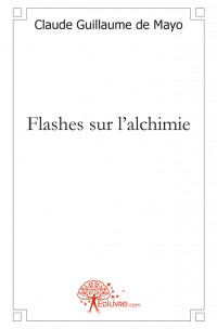 Flashes sur l'alchimie
