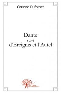 Dante suivi d'Ereignis et l'Autel