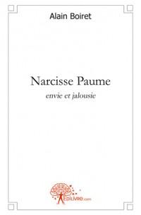 Narcisse Paume, envie et jalousie