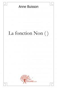 La fonction Non ( )