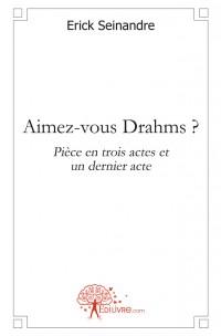 Aimez-vous Drahms ?