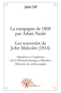 La campagne de 1808 par Adam Neale - Les souvenirs de John Malcolm (1814)