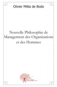 Nouvelle Philosophie de Management des Organisations et des Hommes