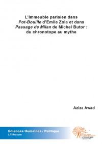 L'Immeuble parisien dans Pot-Bouille d'Emile Zola et dans Passage de Milan de Michel Butor : du chronotope au mythe