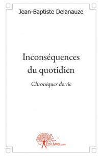 Inconsequences du quotidien