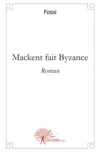Mackent fait Byzance
