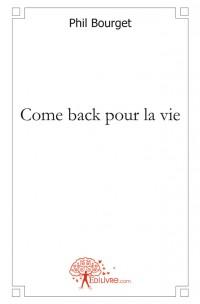 Come back pour la vie