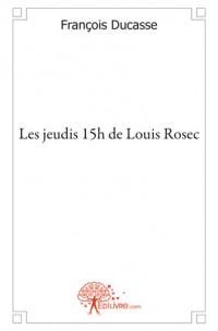 Les jeudis 15h de Louis Rosec
