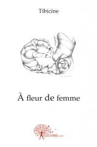 À fleur de femme