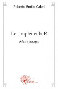 Le simplet et la P.