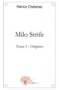 Milo Strife - Tome 1